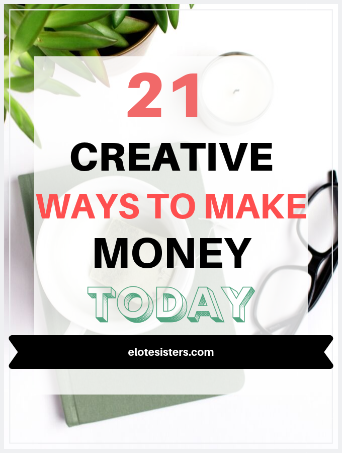 21 creative ways to make money today