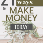text on image that says 21 creative ways to make money today
