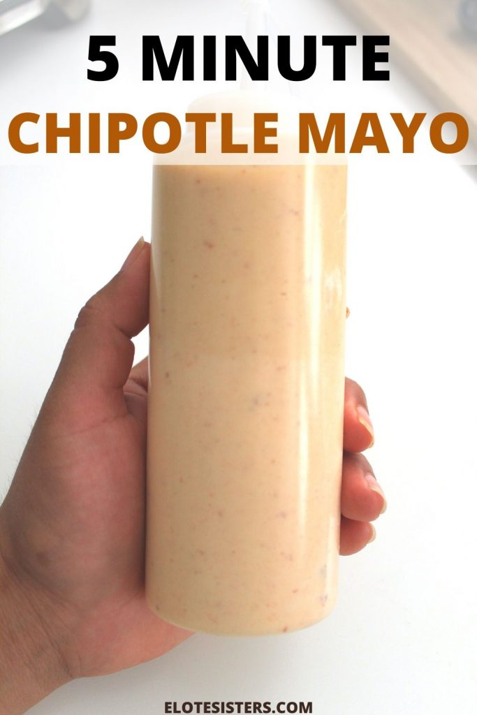 brown hand holding squeeze bottle with chipotle mayo with text that reads 5 minute chipotle mayo